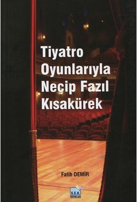 Tiyatro Oyunlarıyla Necip Fazıl Kısakürek - Fatih Demir