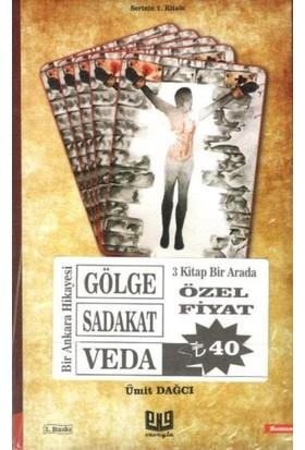 Bir Ankara Hikayesi 3 Kitap Bir Arada (Gölgesadakatveda) - Ümit Dağcı