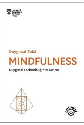 Mindfulness Duygusal Farkındalığınızı Artırın - Harvard Business Review
