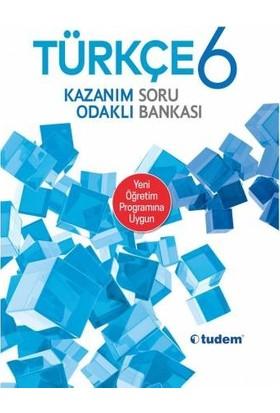 Tudem 6.Sınıf Türkçe Kazanım Odaklı Soru Bankası Tudem Yayınları Yeni 2019 Müfredat