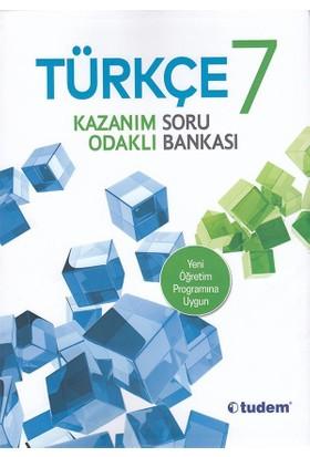 Tudem 7. Sınıf Türkçe Kazanım Odaklı Soru Bankası Yeni 2019 Müfredat