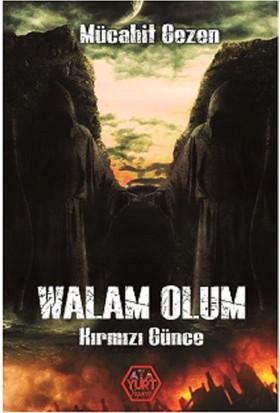 Walam Olum:Kırmızı Günce - Mücahit Gezen