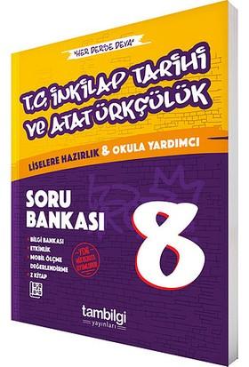 Tambilgi Yayın 8.Sınıf T.C İnkilap Tarihi Ve Atatürkçülük Soru Bankası Yeni 2019