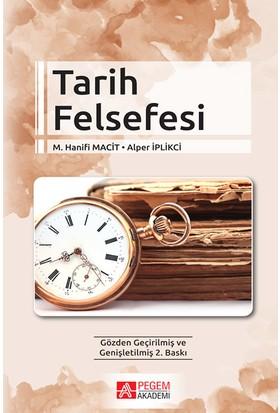Tarih Felsefesi - M. Hanifi Macit - Alper İplikci