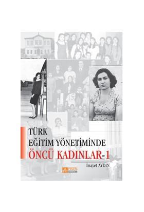 Türk Eğitim Yönetiminde Öncü Kadınlar (E-Kitap) - İnayet Aydın