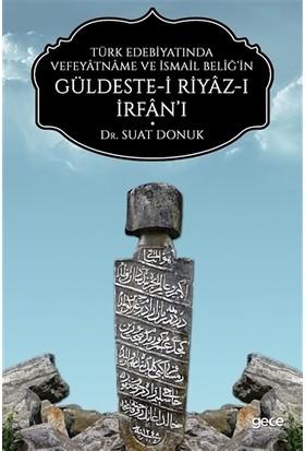 Türk Edebiyatında Vefeyatname Ve İsmail Beliğ'in Güldeste-i Riyaz-ı İrfan'ı