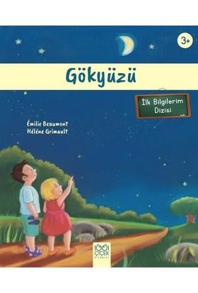 İlk Bilgilerim - Gökyüzü - Emilie Beaumont;Helene Grimault