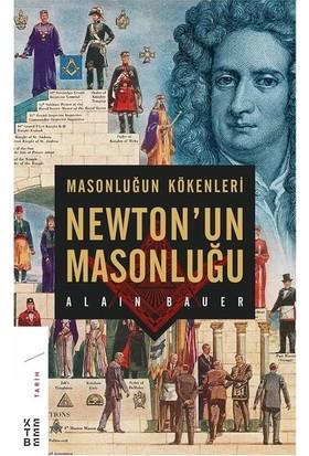 Masonluğun Kökenleri Ve Newton'un Masonluğu - Alain Bauer