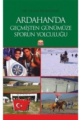 Ardahan'da Geçmişten Günümüze Sporun Yolculuğu