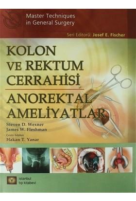 Kolon ve Rektum Cerrahisi: Anorektal Ameliyatlar