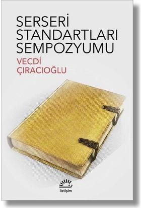 Serseri Standartları Sempozyumu - Vecdi Çıracıoğlu