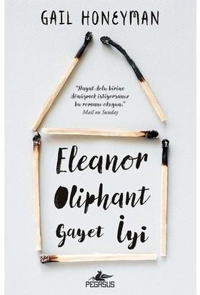 Eleanor Oliphant Gayet İyi:Eleanor Oliphant Is Completely Fine - Gail Honeyman