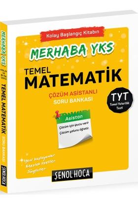 Şenol Hoca Merhaba Yks Temel Matematik Çözüm Asistanlı Soru Bankası