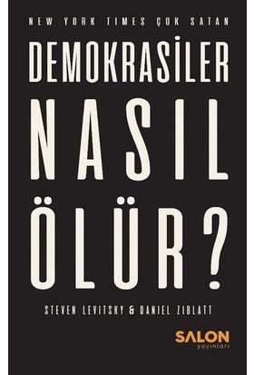 Demokrasiler Nasıl Ölür? - Steven Levitsky - Daniel Ziblatt