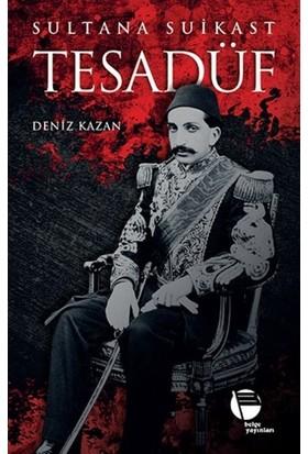Tesadüf Sultana Suikast - Deniz Kazan
