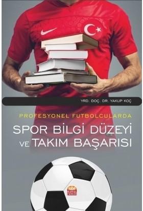 Profesyonel Futbolcularda Spor Bilgi Düzeyi ve Takım Başarısı