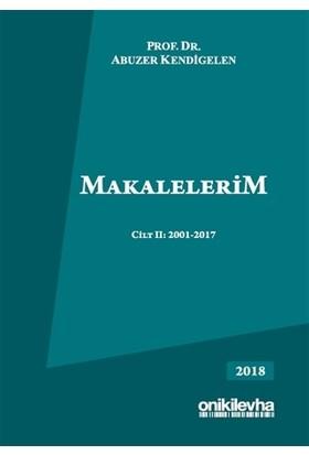 Makalelerim Cilt 2: 2001-2017