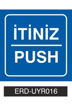 İtiniz-Push - İş Güvenliği Levhası ( 10x10 cm PVC MALZEME )