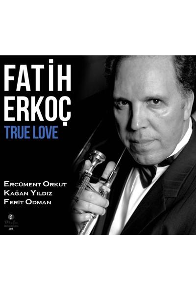 Fatih Erkoç - True Love (CD)