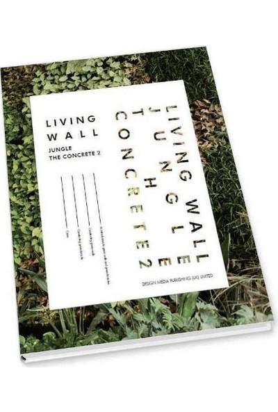 Living Wall: Jungle The Concrete Iı