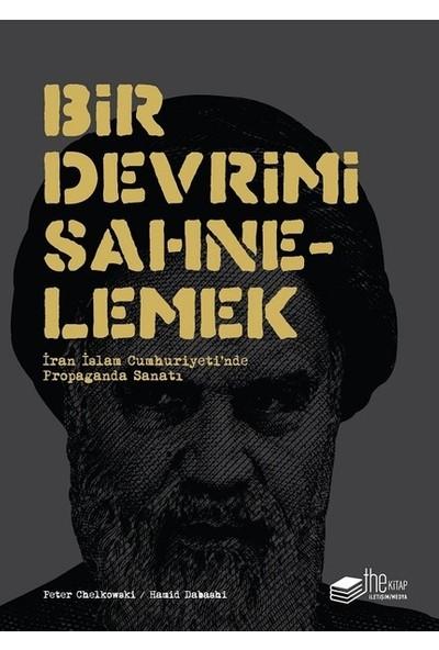 Bir Devrimi SahnelemekCiltli - Peter Chelkowski,Hamid Dabashi