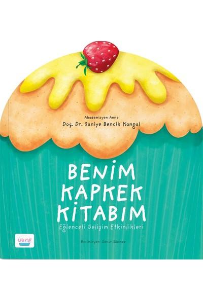 Benim Kapkek Kitabım: Eğlenceli Gelişim Etkinlikleri - Saniye Bencik Kangal