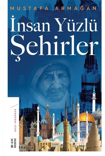 İnsan Yüzlü Şehirler - Mustafa Armağan