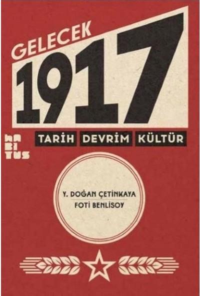 Gelecek 1917 Tarih Devrim Kültür - Y. Doğan Çetinkaya - Foti Benlisoy