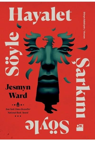 Söyle Hayalet Şarkını Söyle - Jesmyn Ward