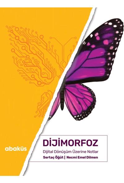 Dijimorfoz Dijital Dönüşüm Üzerine Notlar
