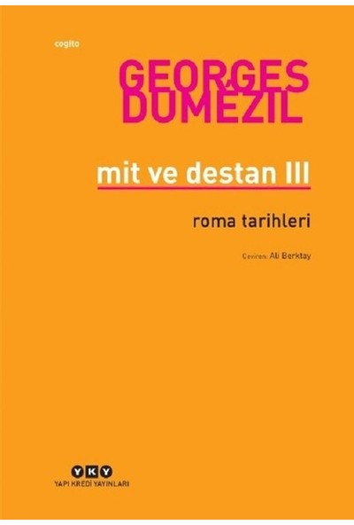 Mit Ve Destan III – Roma Tarihleri - Georges Dumezil