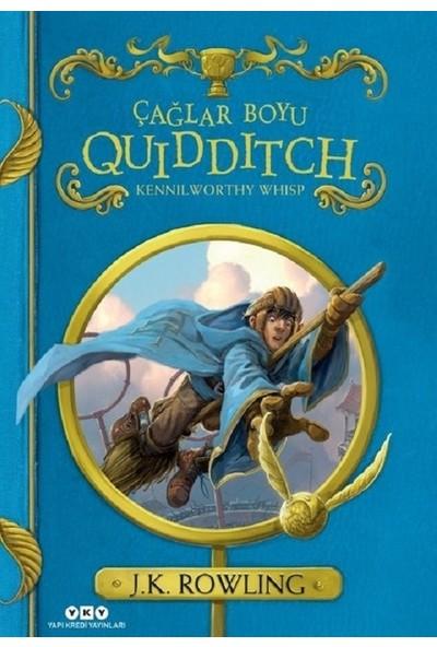 Çağlar Boyu Quidditch (Sert Kapak) - Kennilworthy Whisp