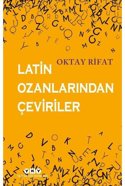 Latin Ozanlarından Çeviriler - Oktay Rifat