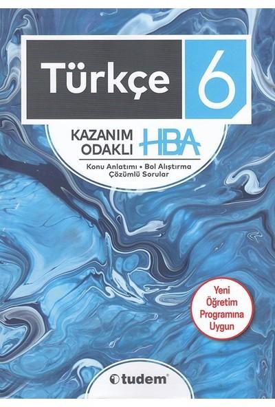Tudem Yayınları 6. Sınıf Türkçe Kazanım Odaklı Hba Konu Anlatımı Çözümlü Sorular Yeni 2019