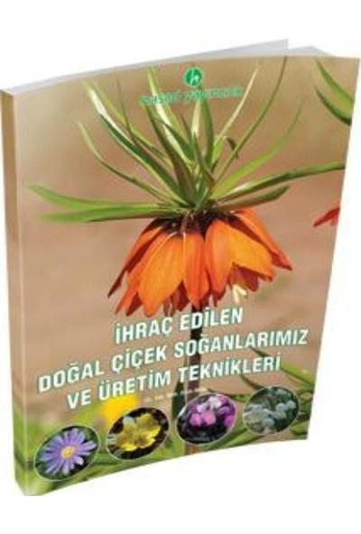 Hasad İhraç Edilen Doğal Çiçek Soğanlarımız ve Üretim Teknikleri Kitabı