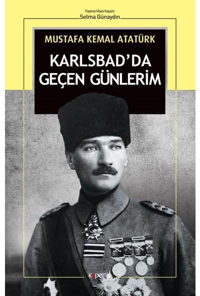 Karlsbad'da Geçen Günlerim - Mustafa Kemal Atatürk