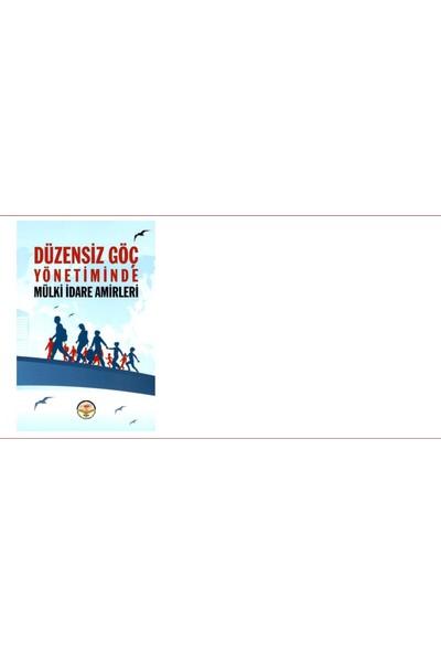 Düzensiz Göç Yönetiminde Mülki İdare Amirleri - Selim Çapar - Mehmet Koca