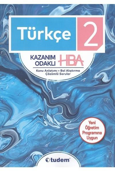 Tudem 2. Sınıf Türkçe Kazanım Odaklı Hba Konu Anlatımı Çözümlü Sorular Yeni 2019