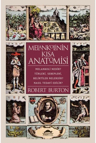 Melankolinin Kısa Anatomisi - Robert Burton