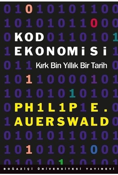 Yeni Çıkan Kod Ekonomisi Kırk Bin Yıllık Bir Tarih - Philip E. Auerswald