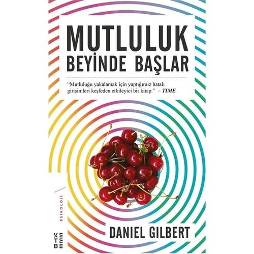 Mutluluk Beyinde Başlar - Daniel Gilbert