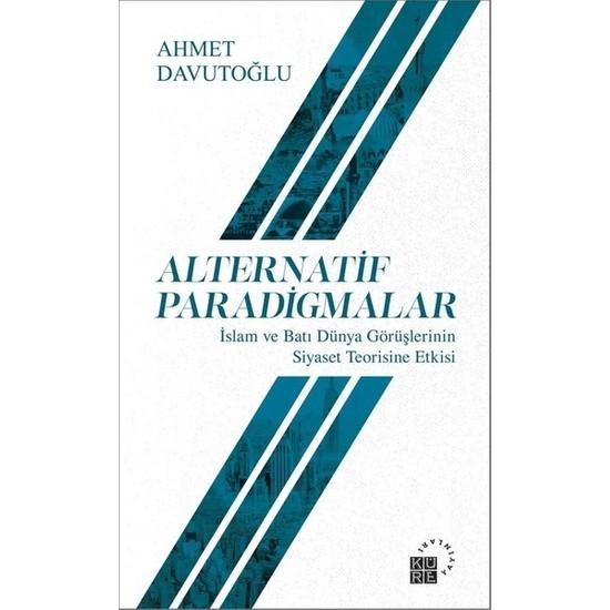 Alternatif Paradigmalar - Ahmet Davutoğlu