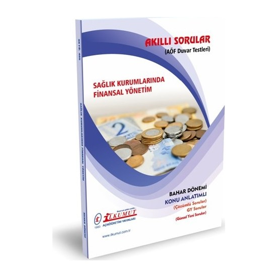 İlkumut Aöf - Sağlık Kurumlarında Finansal Yönetim