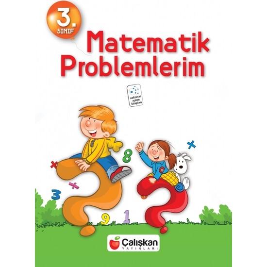Matematik Problemlerim 3. Sınıf Çalışkan Yayınları