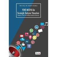 Yeni Medya'da Stratejik İletişim Yönetimi - Saadet Uğurlu