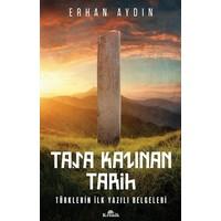 Taşa Kazınan Tarih - Erhan Aydın