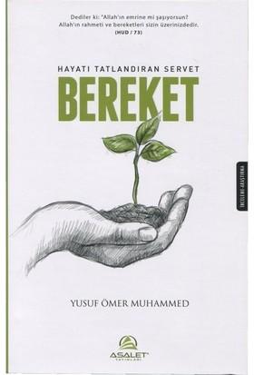 Hayatı Tatlandıran Servet Bereket - Yusuf Ömer Muhammed