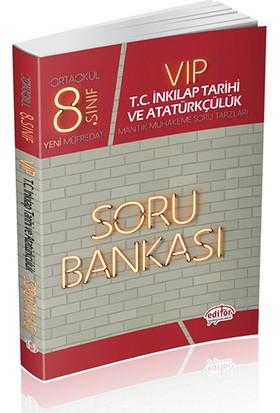 Editör 8. Sınıf Vıp T.C. İnkılap Tarihi Ve Atatürkçülük Soru Bankası