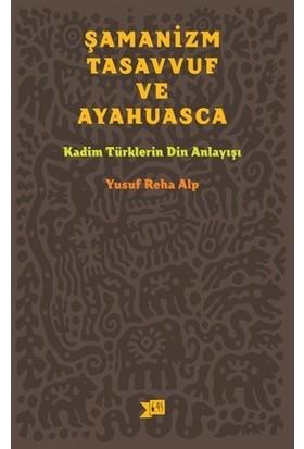 Şamanizm, Tasavvuf ve Ayahuasca