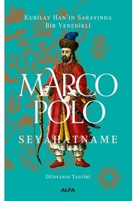 Seyahatname - Dünyanın Tasviri (Ciltli) Kubilay Han'In Sarayında Bir Venedikli - Marco Polo